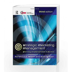 Strategic Marketing Management: planning, implementation and control by Richard M.S. Wilson Book-9780750659383