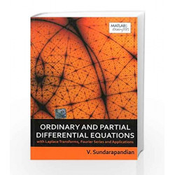 Ordinary and Partial Differential Equations with Laplace Transforms, Fourier Series and Applications by Sundarapandian