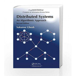 Distributed Systems: An Algorithmic Approach, Second Edition (Chapman & Hall/CRC Computer and Information Science Series)
