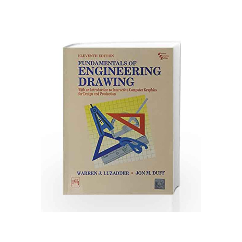 Fundamentals of Engineering Drawing: With An Introduction to Interactive Computer Graphics for Design and Production by Luzaddar