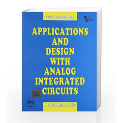 Applications and Design with Analog Integrated Circuits by Jacob Book-9788120310155