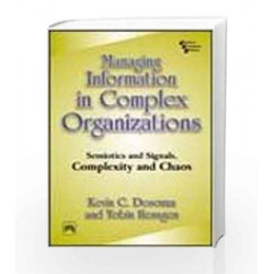 Managing Information in Complex Organizations: Semiotics and Signals, Complexity and Chaos by Desouza Book-9788120327375