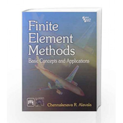 Finite Element Methods: Basic Concepts and Applications by Alavala Book-9788120335844