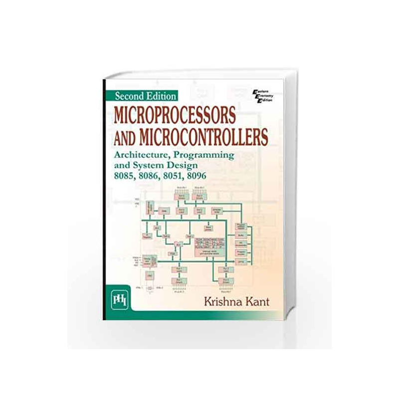 Microprocessors And Microcontrollers: Architecture, Programming And System  Design 8085, 8086, 8051,