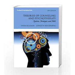 Theories of Counseling and Psychotherapy by Linda W. Seligman