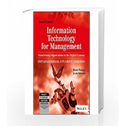 Information Technology for Management: Transforming Organizations in the Digital Economy, 7ed by 	Linda Volonino Efraim Turban