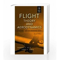 Flight Theory and Aerodynamics: A Practical Guide for Operational Safety by Charles E. Dole Book-9788126524013