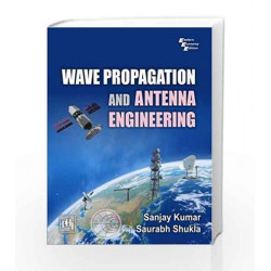 Wave Propagation and Antenna Engineering by Sanjay Kumar Book-9788120351042