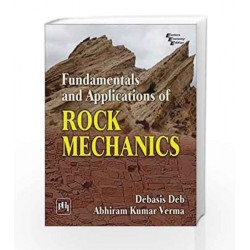 Fundamentals and Applications of Rock Mechanics by Debasis Deb Book-9788120351820