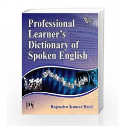 Professional Learner's Dictionary of Spoken English by Dash Rajendra Kumar
