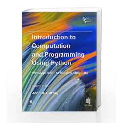 Introduction to Computation and Programming Using Python with Application to Understanding Data by Guttag John V