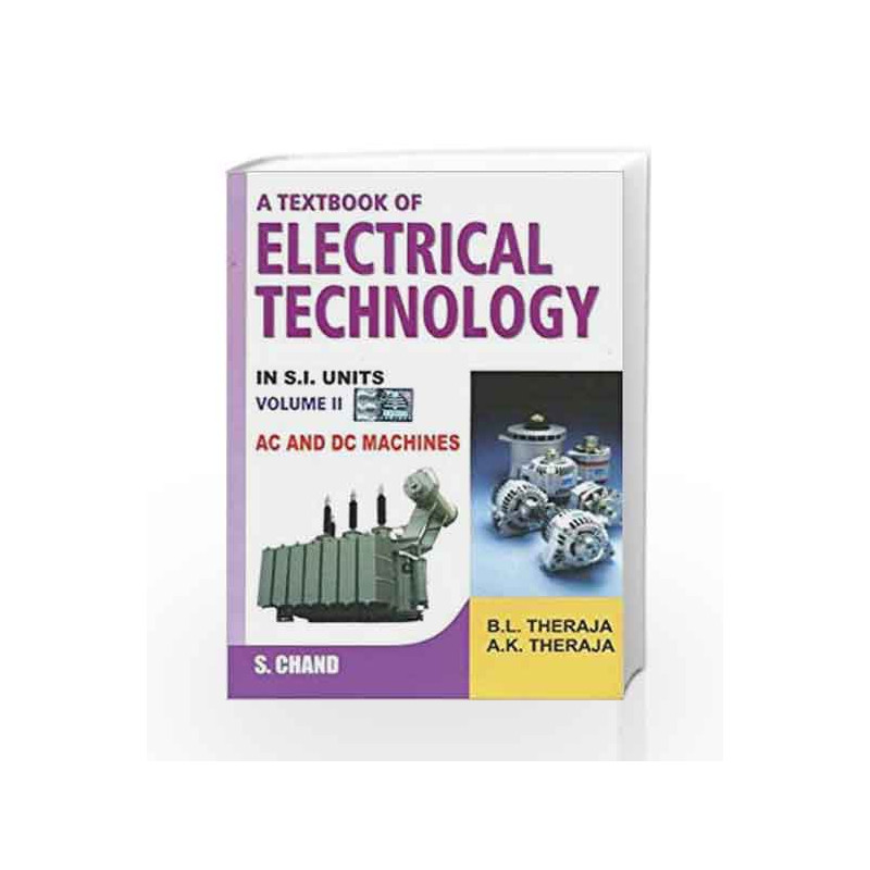 A Textbook of Electrical Technology: Volume 2 AC and DC Machines: AC and DC Machines - Vol. 2 by Theraja B.L. Book-9788121924375