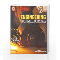 Engineering Practices Lab Manual by S. Gowri Book-9788125949657
