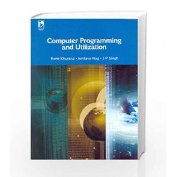 Computer Programming and Utilization by Rohit Khurana Book-9788125950905