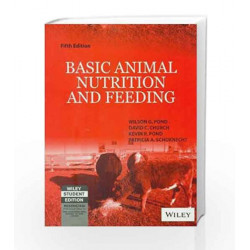 Basic Animal Nutrition and Feeding, 5ed by David Church, Kevin Pond, Patricia Sc Wilson Pond Book-9788126507641
