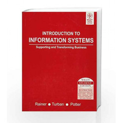Introduction to Information Systems: Supporting and Transforming Business by Rainer Book-9788126508662
