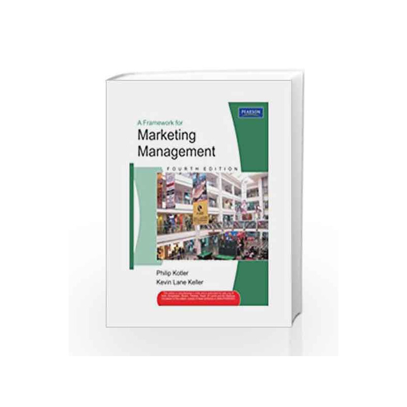 A Framework For Marketing Management Old Edition By Philip Kotler