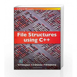 File Structures Using C++ by K R. Venugopal Book-9780070668775