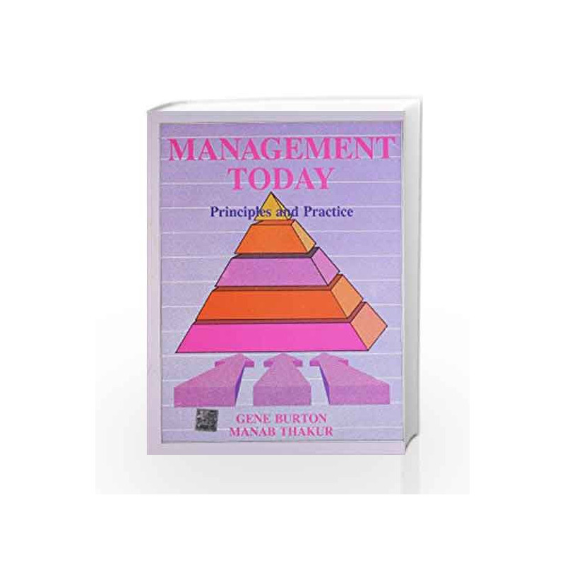 MANAGEMENT TODAY:Principles and Practice by Gene Burton Book-9780074620946