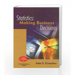 Statistics Making Business Decisions by John Croucher Book-9780071333702