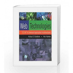 Web Technologies: TCP/IP to Internet Application Architectures by Achyut Godbole Book-9780070472983
