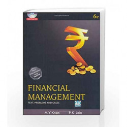 Financial Management: Text, Problems and Cases by M.Y. Khan Book-9780071067850