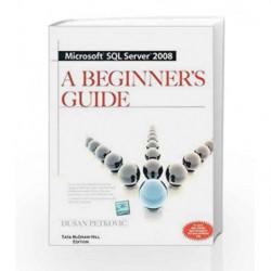 MICROSOFT SQL SERVER 2008 A BEGINNER'S GUIDE 4/E by Dusan Petkovic Book-9780070187696