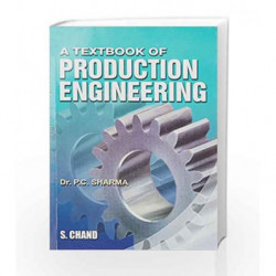 A Textbook of Production Engineering by P C Sharma Book-9788121901116