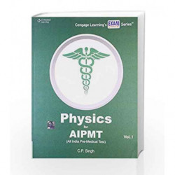Physics for AIPMT (All India Pre-Medical Test) - Vol. 1 by Singh Book-9788131523797