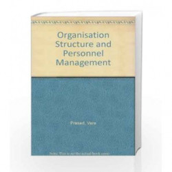 Organisation Structure and Personnel Management by Vara Prasad Book-9788183713016