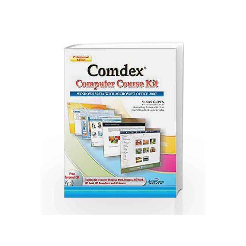 Comdex Computer Course Kit: Windows Vista with Microsoft Office 2007,  Professional ed by Vikas Gupta-Buy Online Comdex Computer Course Kit:  Windows