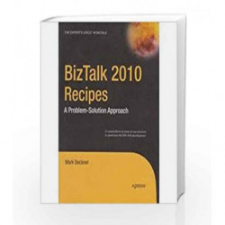 BizTalk 2010 Recipes: A Problem-Solution Approach by Beckner Book-9788132202608