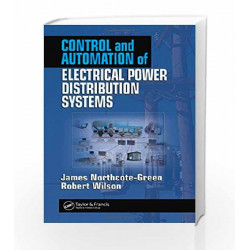 Control and Automation of Electrical Power Distribution Systems (Power Engineering) by James Northcote-Green Book-9780824726317