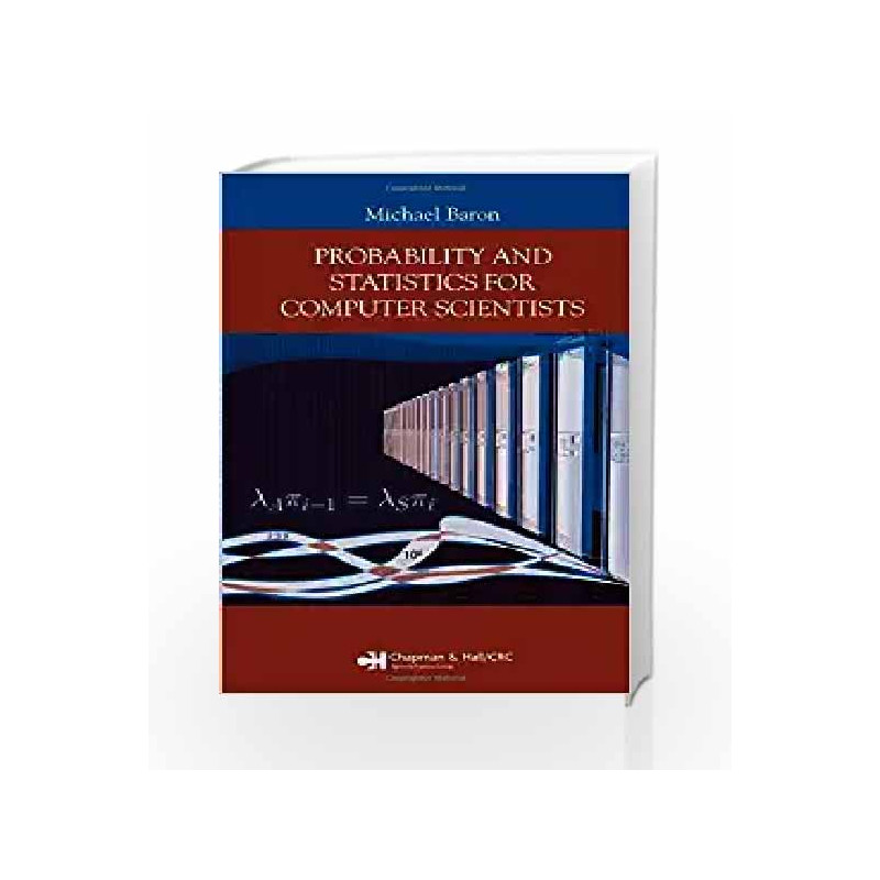 Probability and Statistics for Computer Scientists by Michael Baron-Buy  Online Probability and Statistics for Computer Scientists 1 edition (13