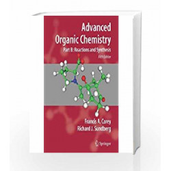 Advanced Organic Chemistry: Part B: Reaction and Synthesis by Francis A. Carey Book-9780387683546
