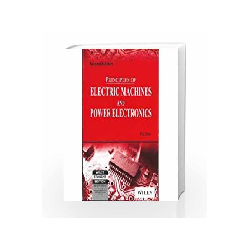 Principles of Electric Machines and Power Electronics, 2ed by P C  Sen-Buy  Online Principles of Electric Machines and Power Electronics, 2ed 2 edition