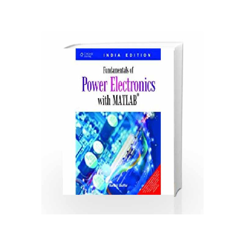 Fundamentals of Power Electronics with MATLAB , with CD by Randall  Shaffer-Buy Online Fundamentals of Power Electronics with MATLAB , with CD  Book at