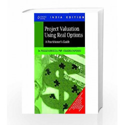 Project Valuation Using Real Options A Practitioner's Guide by Prasad Kodukula Book-9788131508961