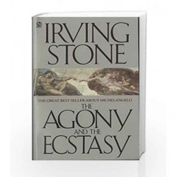 The Agony and the Ecstasy: A Biographical Novel of Michelangelo by Irving Stone Book-9780451171351