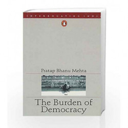 Burden Of Democracy by Pratap Bhanu Mehta Book-9780143030225
