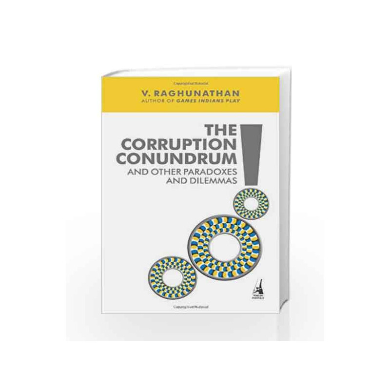 The Corruption Conundrum and Other Paradoxes and Dilemmas by V. Raghunathan Book-9780670083565