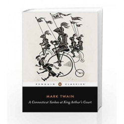 A Connecticut Yankee at King Arthur's Court (Penguin Classics) by Mark Twain Book-9780140430646