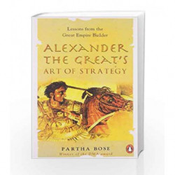Alexander the Great's Art of Strategy by Bose, Partha Book-9780143031970
