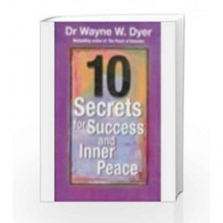 10 Secrets For Success And Inner Peace by Dyer, Dr. Wayne W. Book-9788189988302