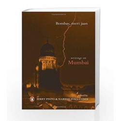 Bombay, Meri Jaan by Pinto, Jerry & Fernandes, Naresh (Ed.) Book-9780143029663