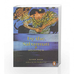 By the Sabarmati: Stories by Esther, David Book-9780140278439