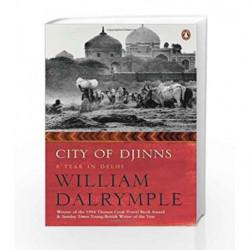 City of Djinns: A Year in Delhi by William Dalrymple Book-9780143031062