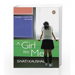 A Girl Like Me by Swati Kaushal Book-9780143103516