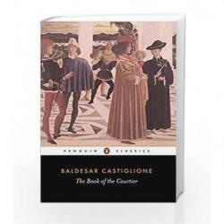 The Book of the Courtier (Penguin Classics) by Castiglione, B Book-9780140441925