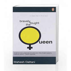 Bravely Fought the Queen by Dattani Mahesh Book-9780143062073